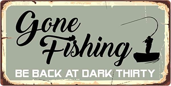 StickerPirate 877HS Gone Fishing Be Back At Dark Thirty 5 X10 Aluminum Hanging Novelty Sign