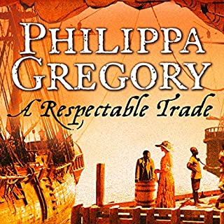 A Respectable Trade                   By:                                                                                                                                 Philippa Gregory                               Narrated by:                                                                                                                                 Adjoa Andoh                      Length: 17 hrs and 25 mins     37 ratings     Overall 4.7