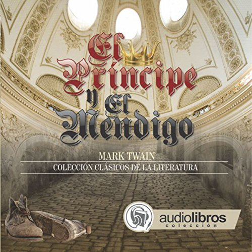 El Príncipe y el Mendigo [The Prince and the Pauper] audiobook cover art