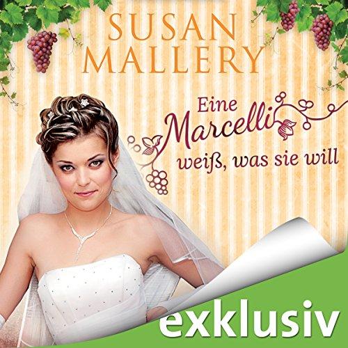 Eine Marcelli weiß, was sie will (Die Marcelli-Schwestern 3) cover art