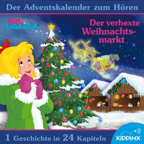 Der verhexte Weihnachtsmarkt - Der Adventskalender zum Hören Titelbild