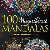 100 Magnificas Mandalas: Libro de Colorear. Mandalas de Colorear para Adultos, Excelente Pasatiempo...