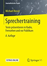 Sprechertraining: Texte präsentieren in Radio, Fernsehen und vor Publikum (Journalistische Praxis) (German Edition)