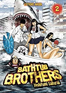 Bathtub Brothers Edition simple Tome 2