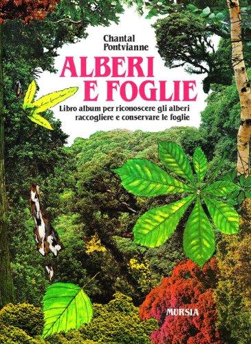 Alberi e foglie: Libro album per riconoscere gli alberi raccogliere e conserare le foglie