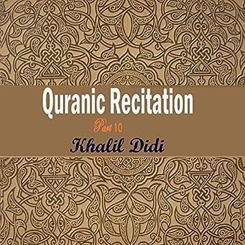 Quranic Recitation Part 10 (Quran)