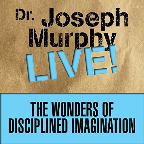 The Wonders of Disciplined Imagination audiobook cover art