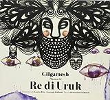 Gilgamesh. L'epopea del re di Uruk