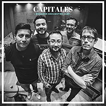 Capitales (Ecuador Encuentro Jazz)