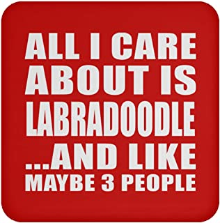 All I Care About Is Labradoodle - Drink Coaster Red Posavasos para Bebidas, de Corcho - Regalo para Cumpleaños, Aniversario, Día de Navidad o Día de Acción de Gracias