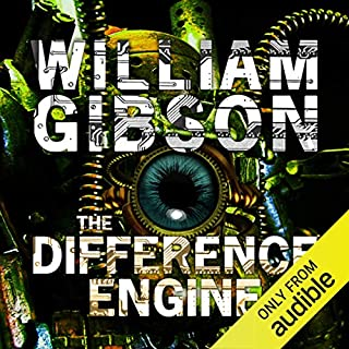 The Difference Engine                   By:                                                                                                                                 William Gibson,                                                                                        Bruce Sterling                               Narrated by:                                                                                                                                 Simon Vance                      Length: 14 hrs and 19 mins     100 ratings     Overall 3.8