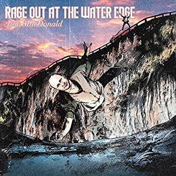 Rage out at the Water Edge