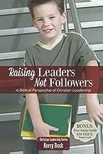 Best raising leaders not followers Reviews