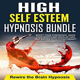 High Self Esteem Hypnosis Bundle     Boost Your Confidence, Know Your Worth and Develop High Self Esteem with Hypnotherapy and Meditation              By:                                                                                                                                 Rewire the Brain Hypnosis                               Narrated by:                                                                                                                                 Rewire the Brain Hypnosis                      Length: 53 mins     157 ratings     Overall 4.4