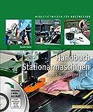 Handbuch Stationärmaschinen: Band 1: Hobeln und Fräsen (HolzWerken)