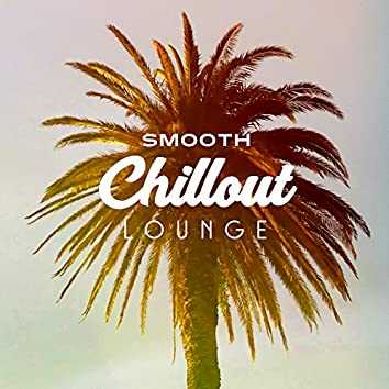 Smooth Chillout Lounge – After Party Chill Out Music, Relax & Chill, Cafe Music, Good Vibrations