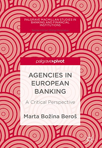 Agencies in European Banking: A Critical Perspective (Palgrave Macmillan Studies in Banking and Financial Institutions) (English Edition)
