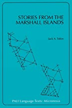 Stories from the Marshall Islands: Bwebwenato Jan Aelon Kein (PALI Language Texts―Micronesia)
