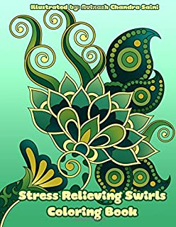 Stress Relieving Swirls Coloring Book: Mehndi and Paisley Inspired Simple Designs for Adults to Color (Adult Coloring Patterns) (Volume 54)