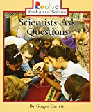 Scientists Ask Questions (Rookie Read-About Science: Physical Science: Previous Editions)