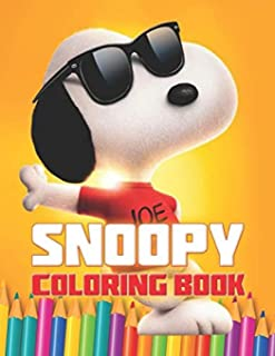 Snoopy Coloring Book: Funny Snoopy Coloring book With +40 Images For Kids of all ages.Perfect Christmas Gift For Kids And ...