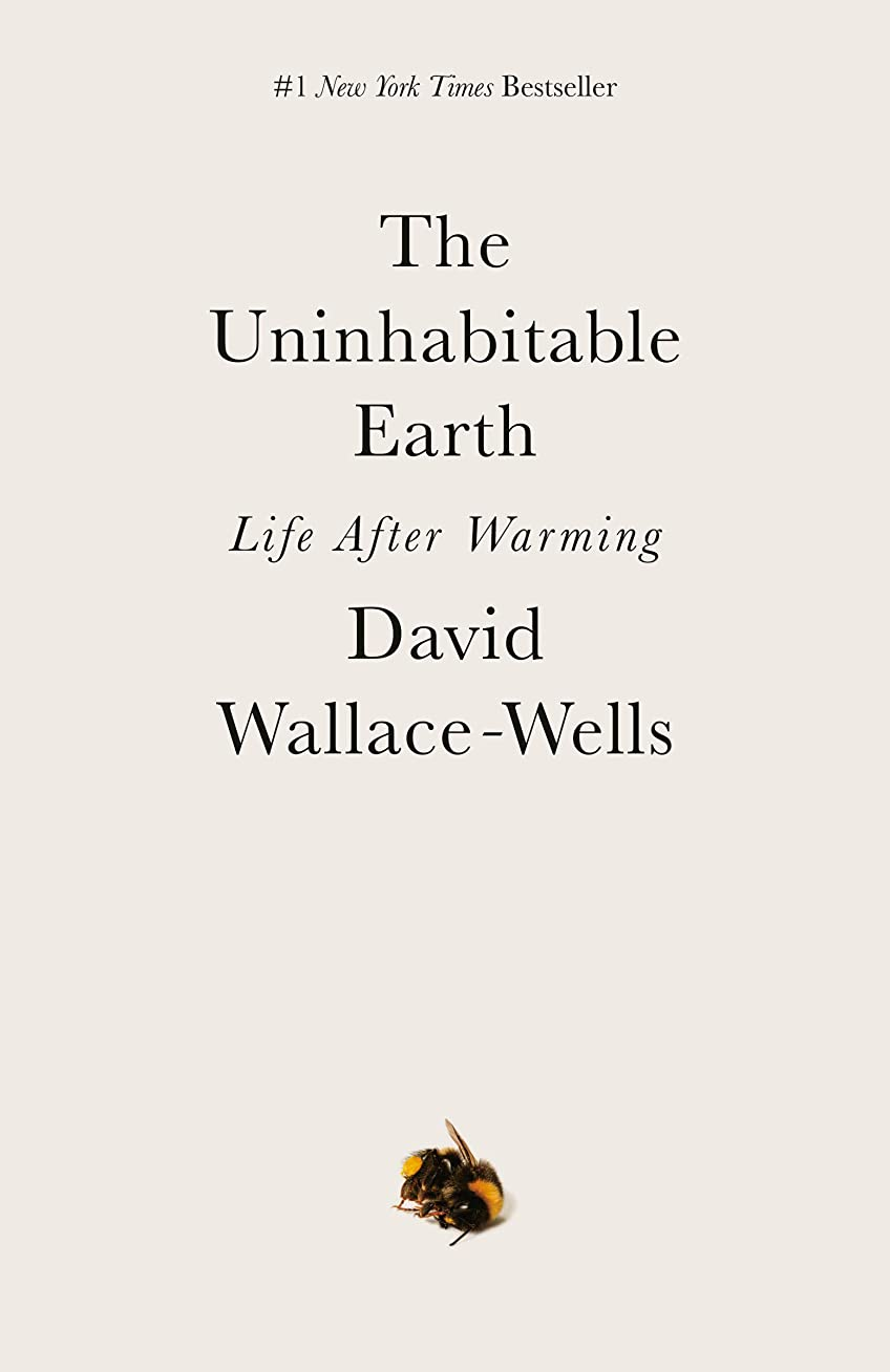 アーチクックベルThe Uninhabitable Earth: Life After Warming (English Edition)