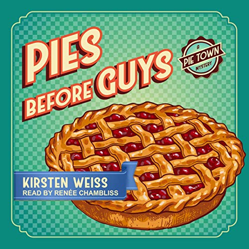 Pies Before Guys Audiobook By Kirsten Weiss cover art