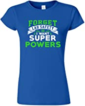 Junior New Forget Lab Safety I Want Super Powers Funny Humor DT T-Shirt Tee