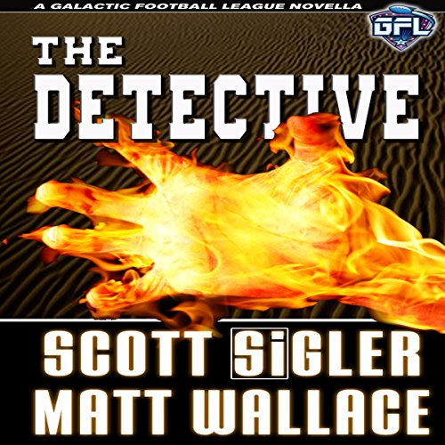 The Detective     The Galactic Football League Novellas              By:                                                                                                                                 Matt Wallace,                                                                                        Scott Sigler                               Narrated by:                                                                                                                                 Scott Sigler                      Length: 4 hrs and 48 mins     7 ratings     Overall 4.7