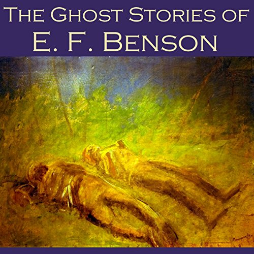 The Ghost Stories of E. F. Benson audiobook cover art