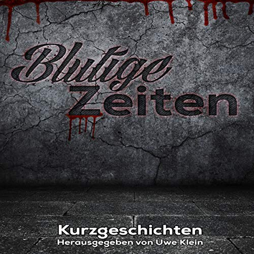 Blutige Zeiten [Bloody Times] audiobook cover art