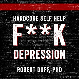 Hardcore Self Help: F**k Depression audiobook cover art