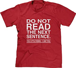 Mens T-Shirt Do Not Read The Next Sentence You Rebel