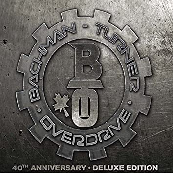 Bachman-Turner Overdrive: 40th Anniversary (Deluxe)