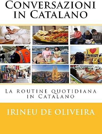 Conversazioni in Catalano: La routine quotidiana in Catalano (Catalan Edition)