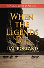 When the Legends Die: The Timeless Coming-of-Age Story about a Native American Boy Caught Between Two Worlds