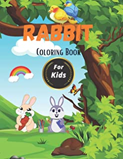 Rabbit Coloring Book For Kids: Rabbit Activity Book For Kids, Teens, Children, Toddlers | Rabbit Gifts For Rabbit Lovers |...