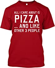 All i Care About is Pizza and Like. XL - Deep red Tshirt - Hanes Tagless Tee