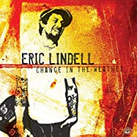 Change In The Weather by Eric Lindell (2006-04-03)