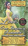 Love, One Regency Summer - A Regency Romance Summer Collection: 9 Delightful Regency Summer Stories (Regency Collections) (Volume 10)