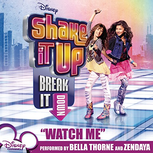 Watch Me (featuring Bella Thorne and Zendaya)