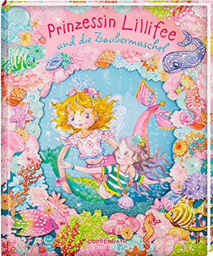 Prinzessin Lillifee und die Zaubermuschel (Prinzessin Lillifee (Bilderbücher))