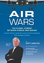 Air Wars: The Global Combat Between Airbus and Boeing