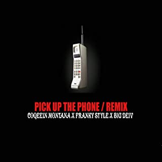 Pick Up The Phone (Remix) [Explicit]