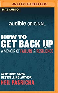 How to Get Back Up: A Memoir of Failure and Resilience (Audible Originals)