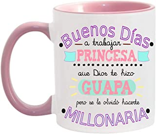 FUNNY CUP Taza Buenos Días Princesa Que Dios te Hizo Guapa