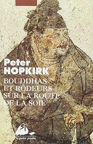 Bouddhas et rôdeurs sur la route de la soie