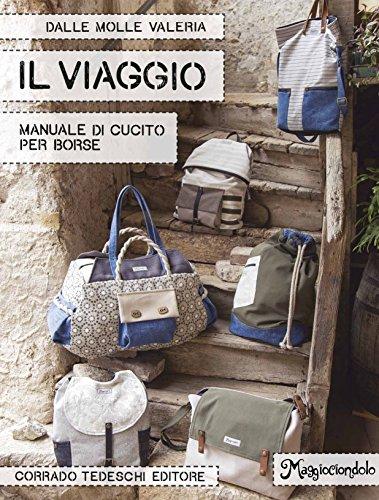 Il viaggio. Manuale di cucito per borse