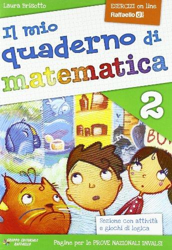 Il mio quaderno di matematica. Per la Scuola elementare (Vol. 2)