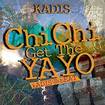 Chi Chi Get the Yayo